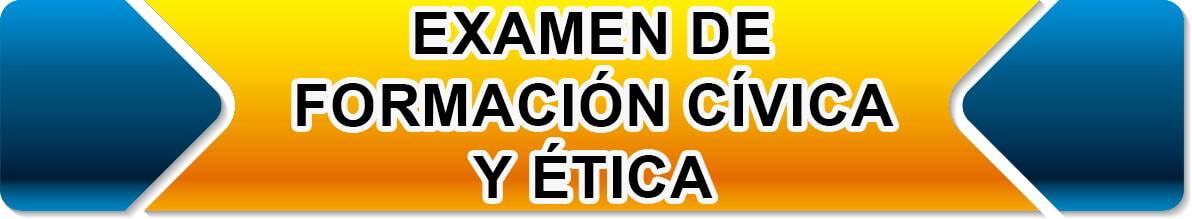 FORMACION CIVICA Y ETICA examen con respuestas del comipems