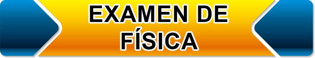 FISICA examen con respuestas del comipems
