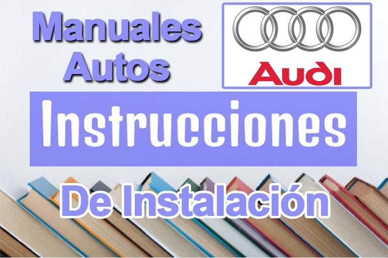 Guía Como Instalar Manuales de Autos AUDI en Español